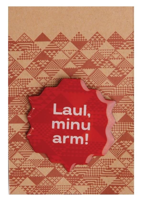 Laul, minu arm! pruun metallist rinnamärk 45mm, nõelkinnitusega