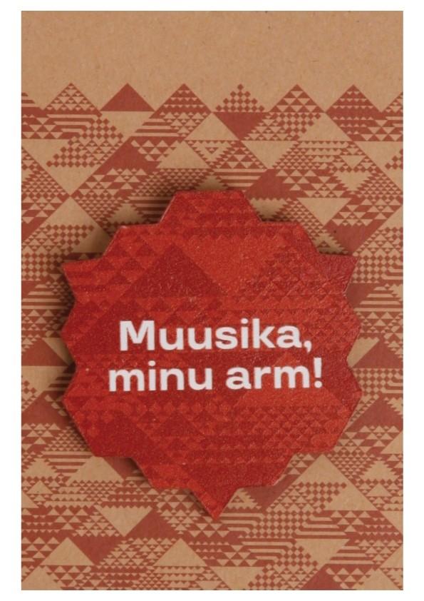 Muusika, minu arm! pruun puidust rinnamärk 50mm nõelkinnitusega