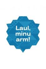 Laul, minu arm! kleebis, sinine, 10cm